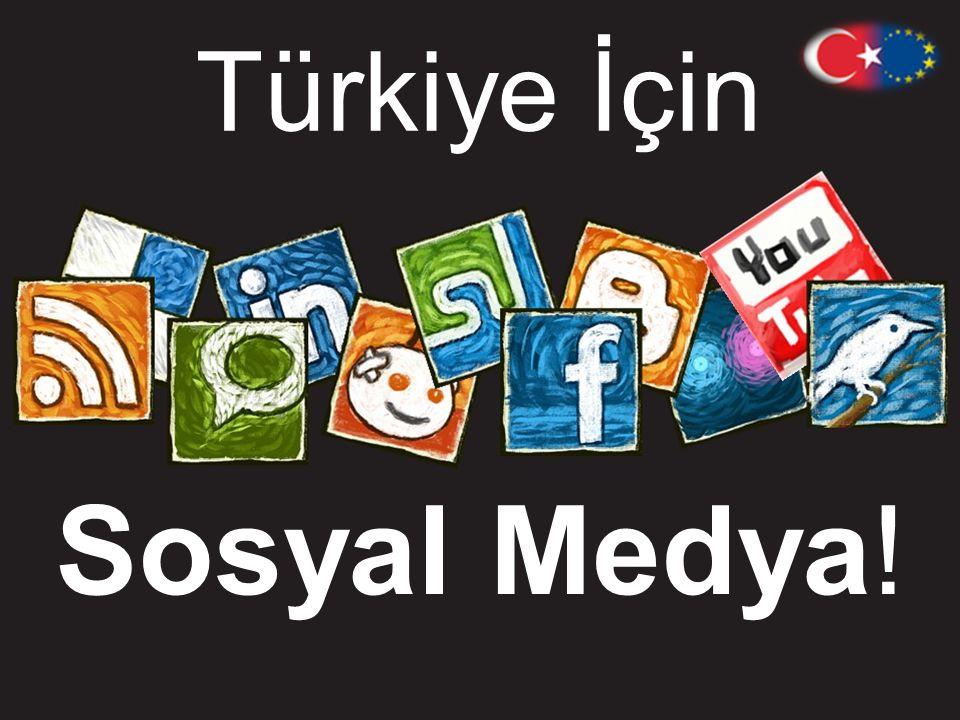 Sosyal Medya ! Türkiye İçin