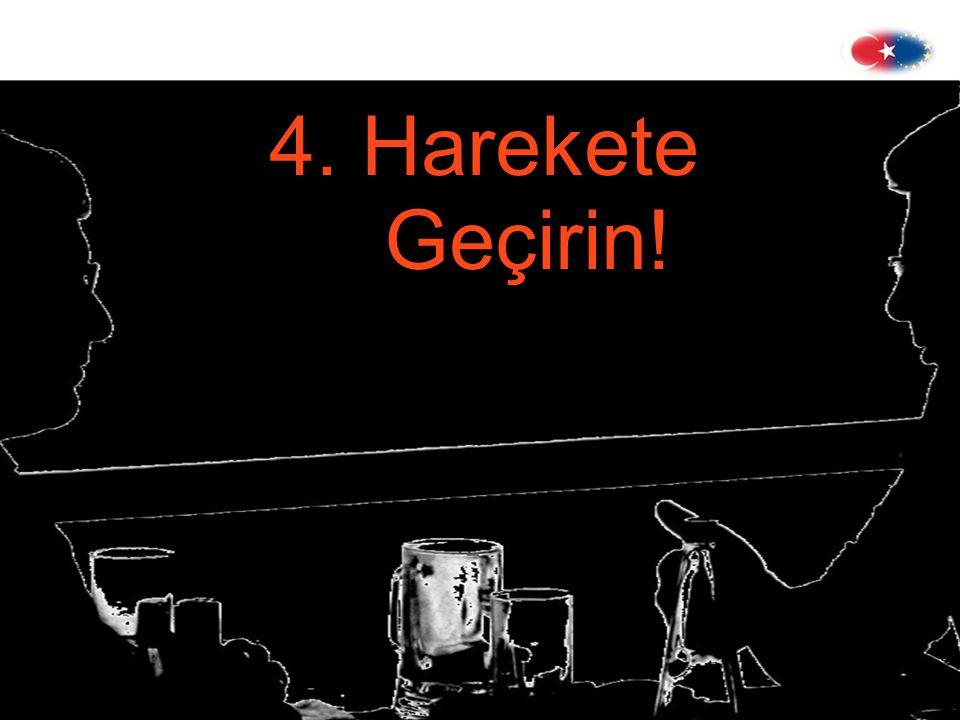 4. Harekete Geçirin!