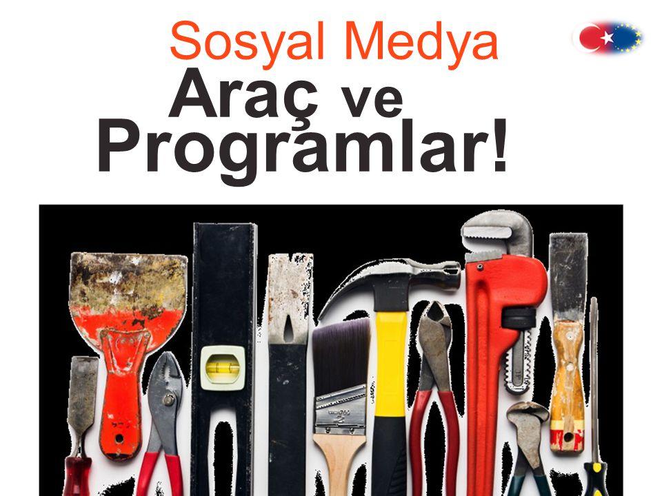 Sosyal Medya Araç ve Programlar!