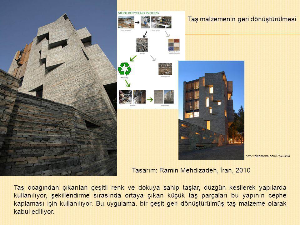 http://desmena.com/?p=2494 Tasarım: Ramin Mehdizadeh, İran, 2010 Taş ocağından çıkarılan çeşitli renk ve dokuya sahip taşlar, düzgün kesilerek yapılar
