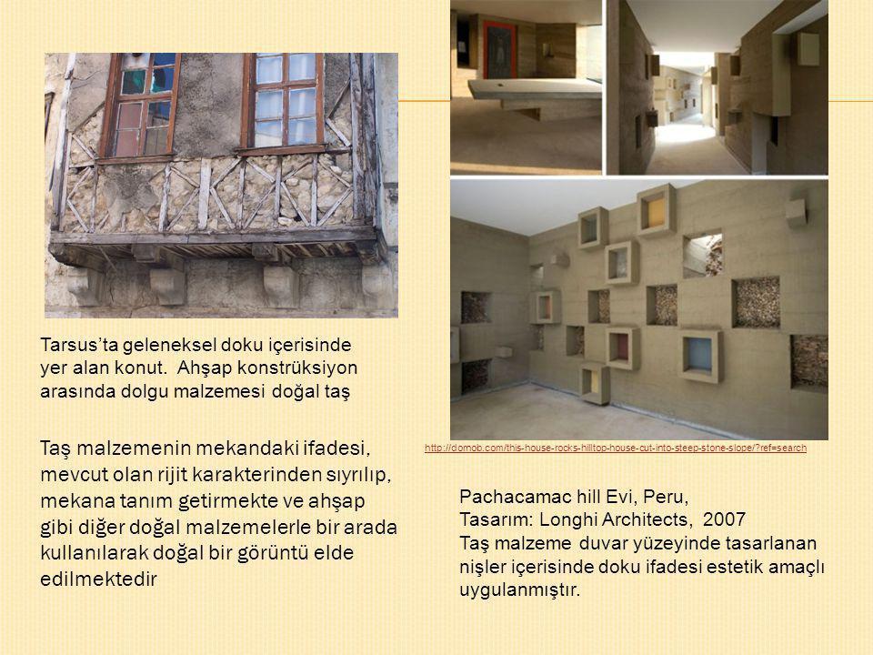 Tarsus'ta geleneksel doku içerisinde yer alan konut. Ahşap konstrüksiyon arasında dolgu malzemesi doğal taş Taş malzemenin mekandaki ifadesi, mevcut o