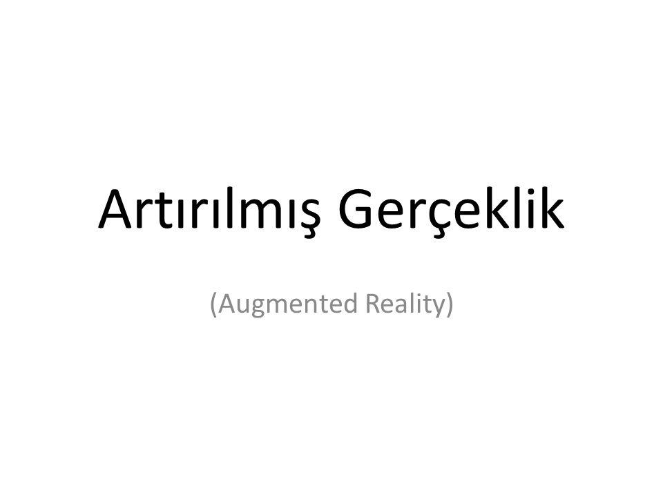 Artırılmış Gerçeklik (Augmented Reality)