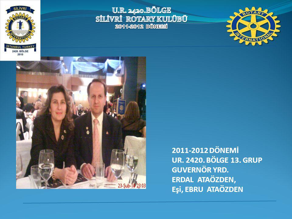 2011-2012 DÖNEMİ UR. 2420. BÖLGE 13. GRUP GUVERNÖR YRD. ERDAL ATAÖZDEN, Eşi, EBRU ATAÖZDEN