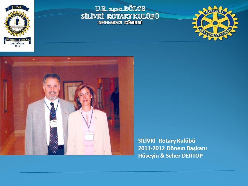 SİLİVRİ Rotary Kulübü 2011-2012 Dönem Başkanı Hüseyin & Seher DERTOP