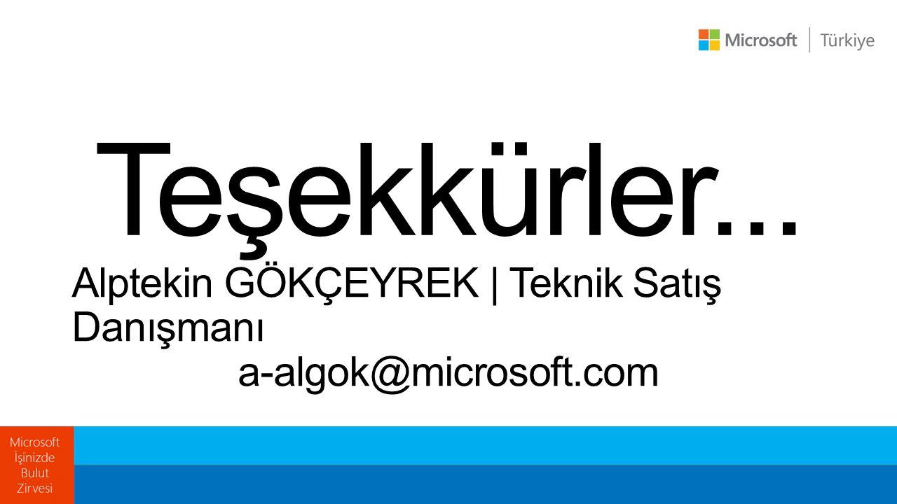 Alptekin GÖKÇEYREK | Teknik Satış Danışmanı a-algok@microsoft.com Teşekkürler...