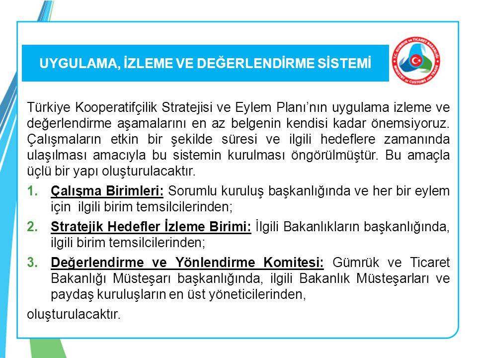 UYGULAMA, İZLEME VE DEĞERLENDİRME SİSTEMİ Türkiye Kooperatifçilik Stratejisi ve Eylem Planı'nın uygulama izleme ve değerlendirme aşamalarını en az belgenin kendisi kadar önemsiyoruz.
