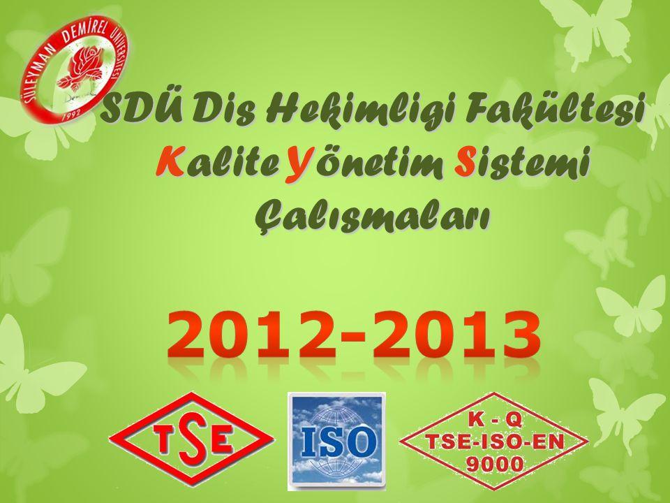 SDÜ Dis Hekimligi Fakültesi Kalite Yönetim Sistemi Çalısmaları
