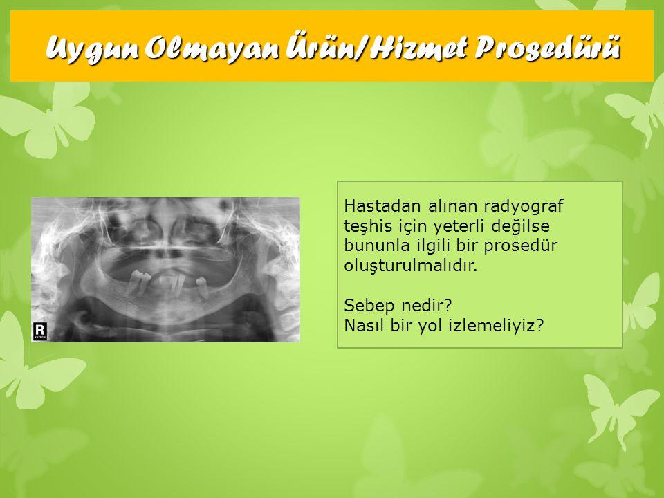 Hastadan alınan radyograf teşhis için yeterli değilse bununla ilgili bir prosedür oluşturulmalıdır. Sebep nedir? Nasıl bir yol izlemeliyiz?