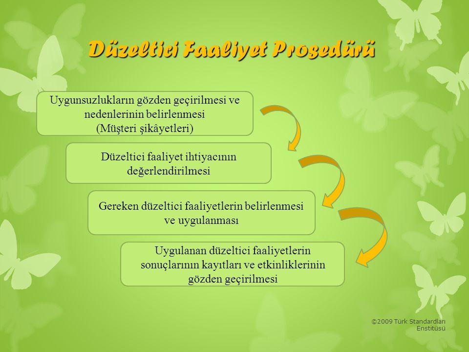 ©2009 Türk Standardları Enstitüsü Düzeltici Faaliyet Prosedürü Uygunsuzlukların gözden geçirilmesi ve nedenlerinin belirlenmesi (Müşteri şikâyetleri)