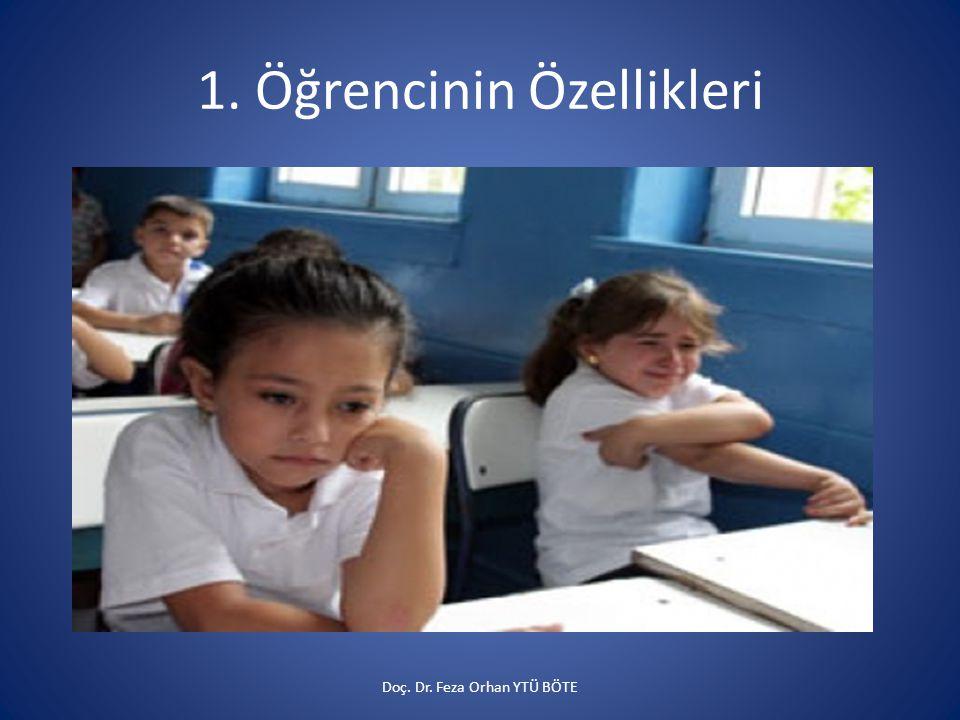 1. Öğrencinin Özellikleri Doç. Dr. Feza Orhan YTÜ BÖTE