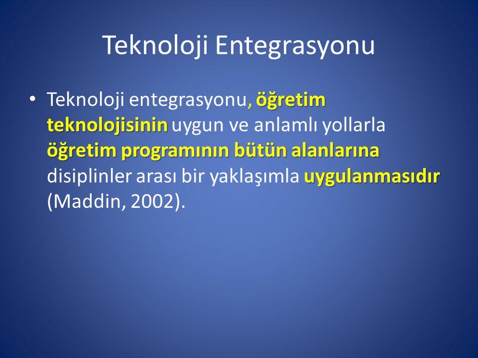 Teknoloji Entegrasyonu öğretim teknolojisinin öğretim programının bütün alanlarına uygulanmasıdır • Teknoloji entegrasyonu, öğretim teknolojisinin uyg