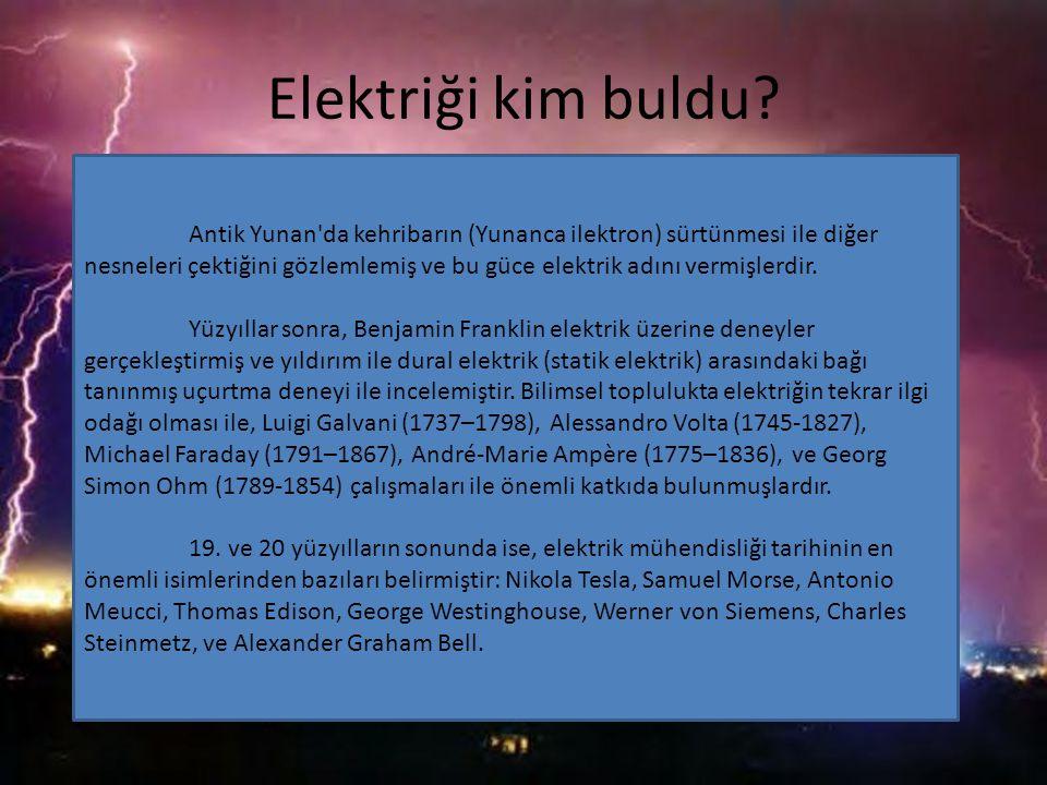 Elektriği kim buldu.