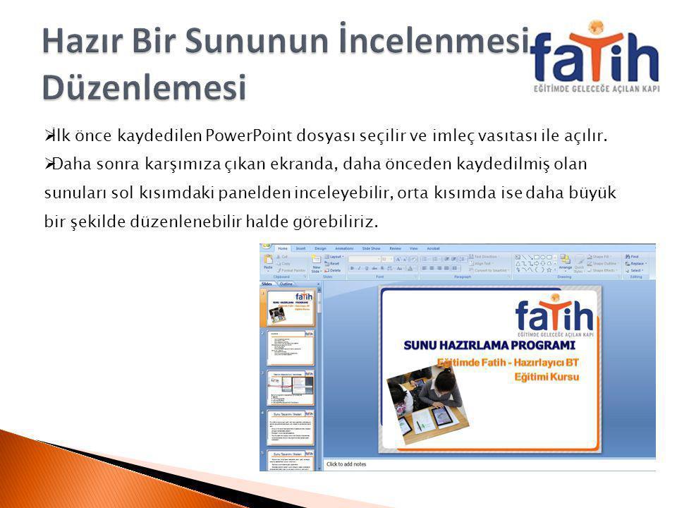  İlk önce kaydedilen PowerPoint dosyası seçilir ve imleç vasıtası ile açılır.  Daha sonra karşımıza çıkan ekranda, daha önceden kaydedilmiş olan sun