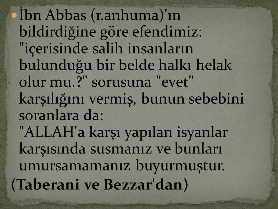  İbn Abbas (r.anhuma)'ın bildirdiğine göre efendimiz: