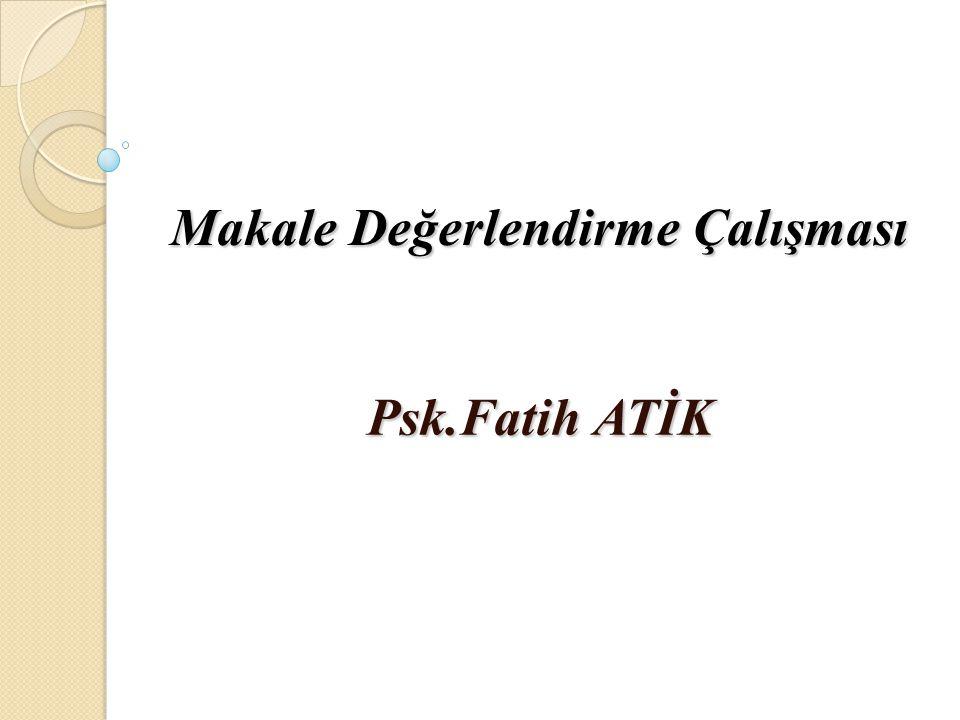 Makale Değerlendirme Çalışması Psk.Fatih ATİK