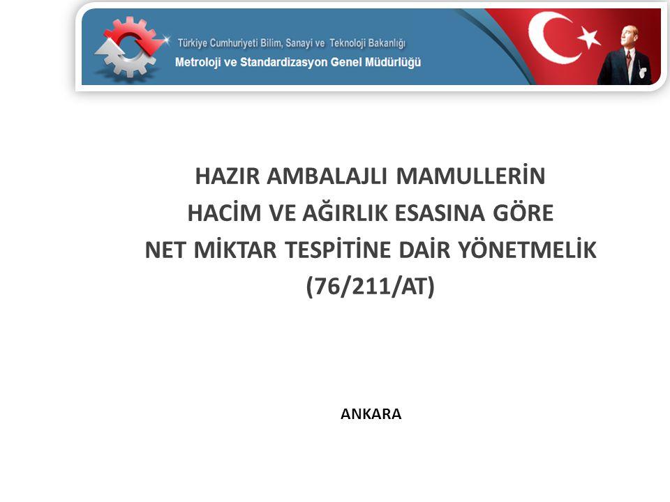 HAZIR AMBALAJLI MAMULLERİN HACİM VE AĞIRLIK ESASINA GÖRE NET MİKTAR TESPİTİNE DAİR YÖNETMELİK (76/211/AT) ANKARA