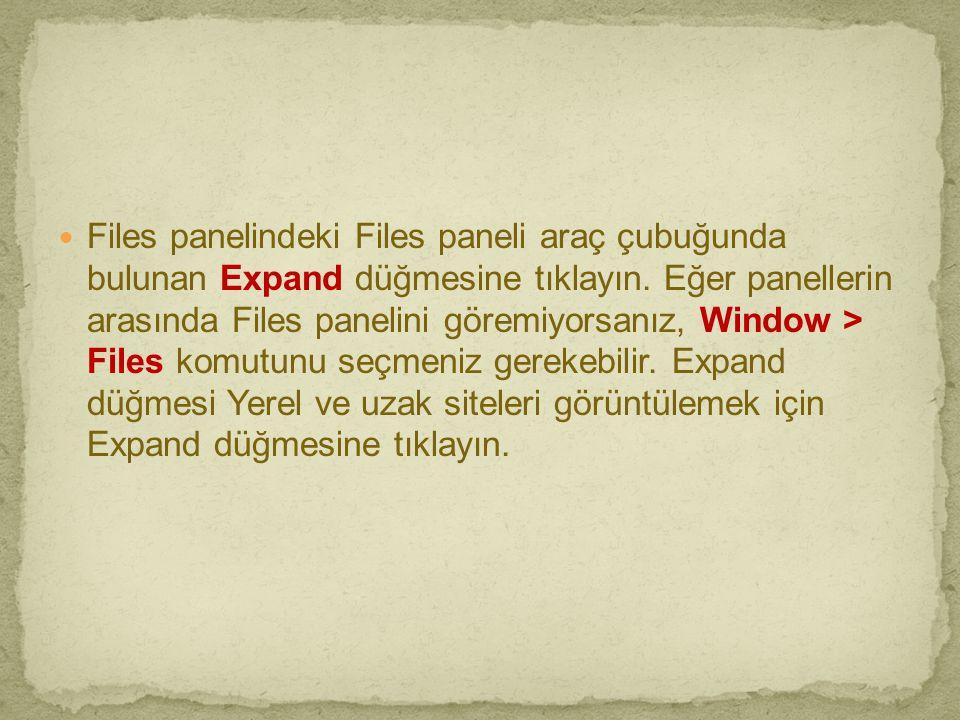  Files panelindeki Files paneli araç çubuğunda bulunan Expand düğmesine tıklayın. Eğer panellerin arasında Files panelini göremiyorsanız, Window > Fi