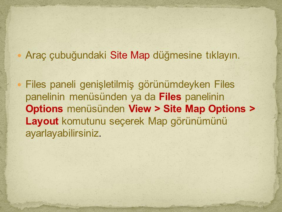  Araç çubuğundaki Site Map düğmesine tıklayın.  Files paneli genişletilmiş görünümdeyken Files panelinin menüsünden ya da Files panelinin Options me