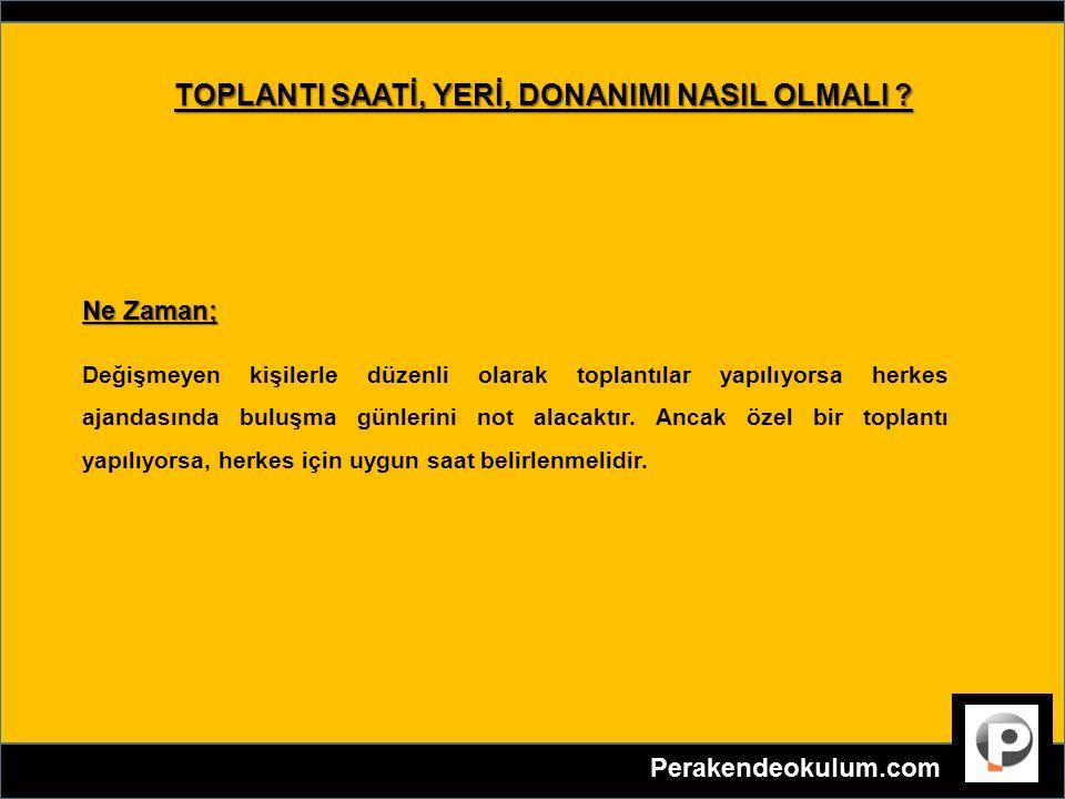 TOPLANTI SAATİ, YERİ, DONANIMI NASIL OLMALI .