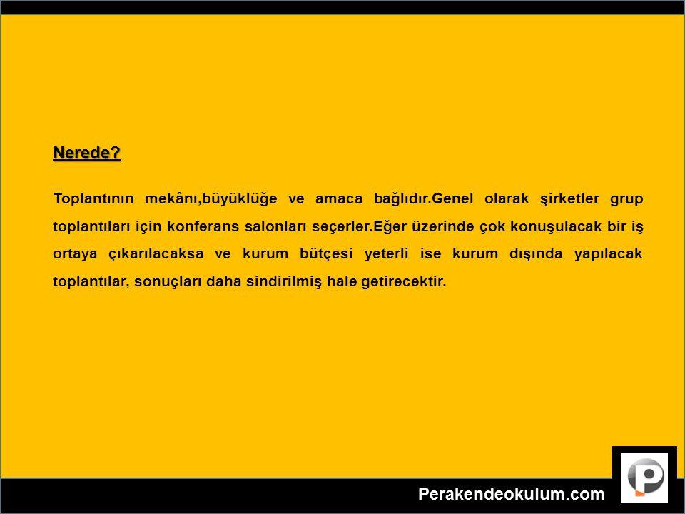 TOPLANTI SAATİ YERİ DONANIMI NASIL OLMALI .Nerede.