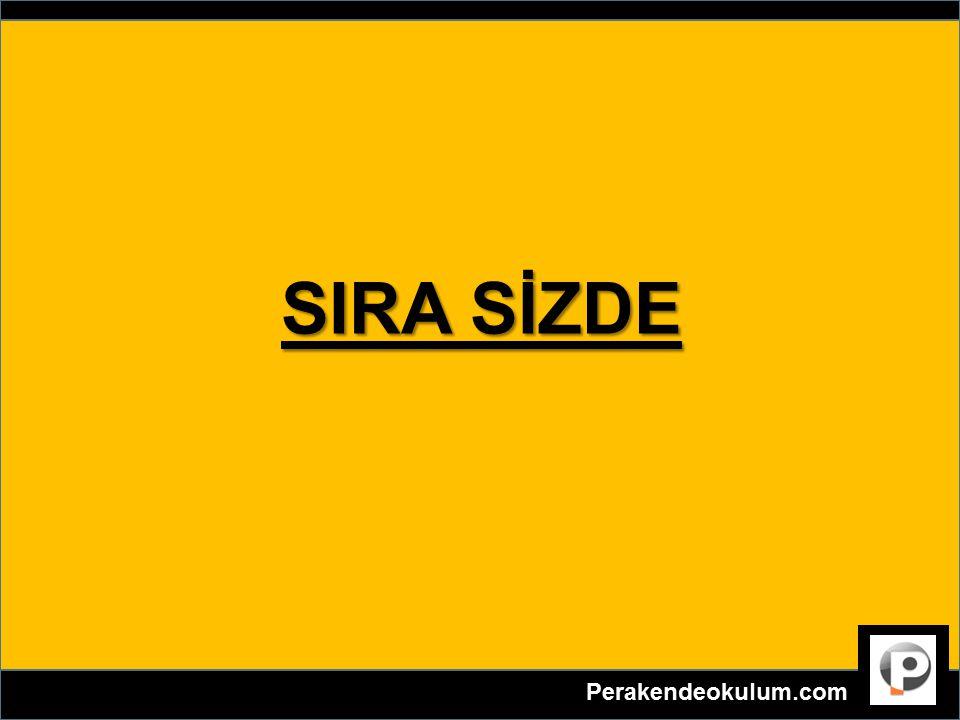 SIRA SİZDE