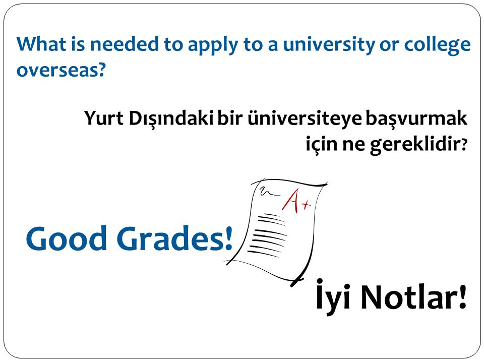 What is needed to apply to a university or college overseas.