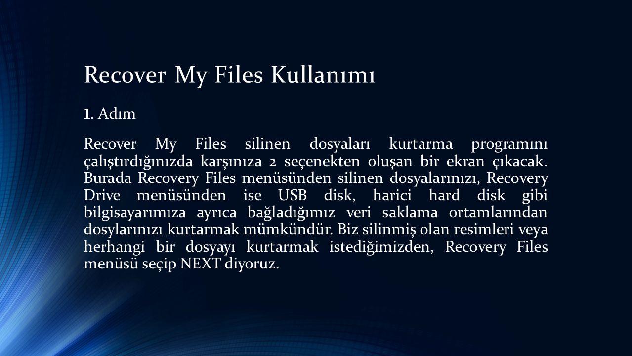 Recover My Files Kullanımı 1.