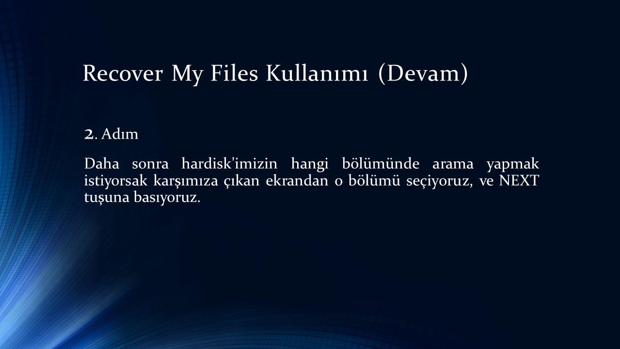 Recover My Files Kullanımı (Devam) 2.