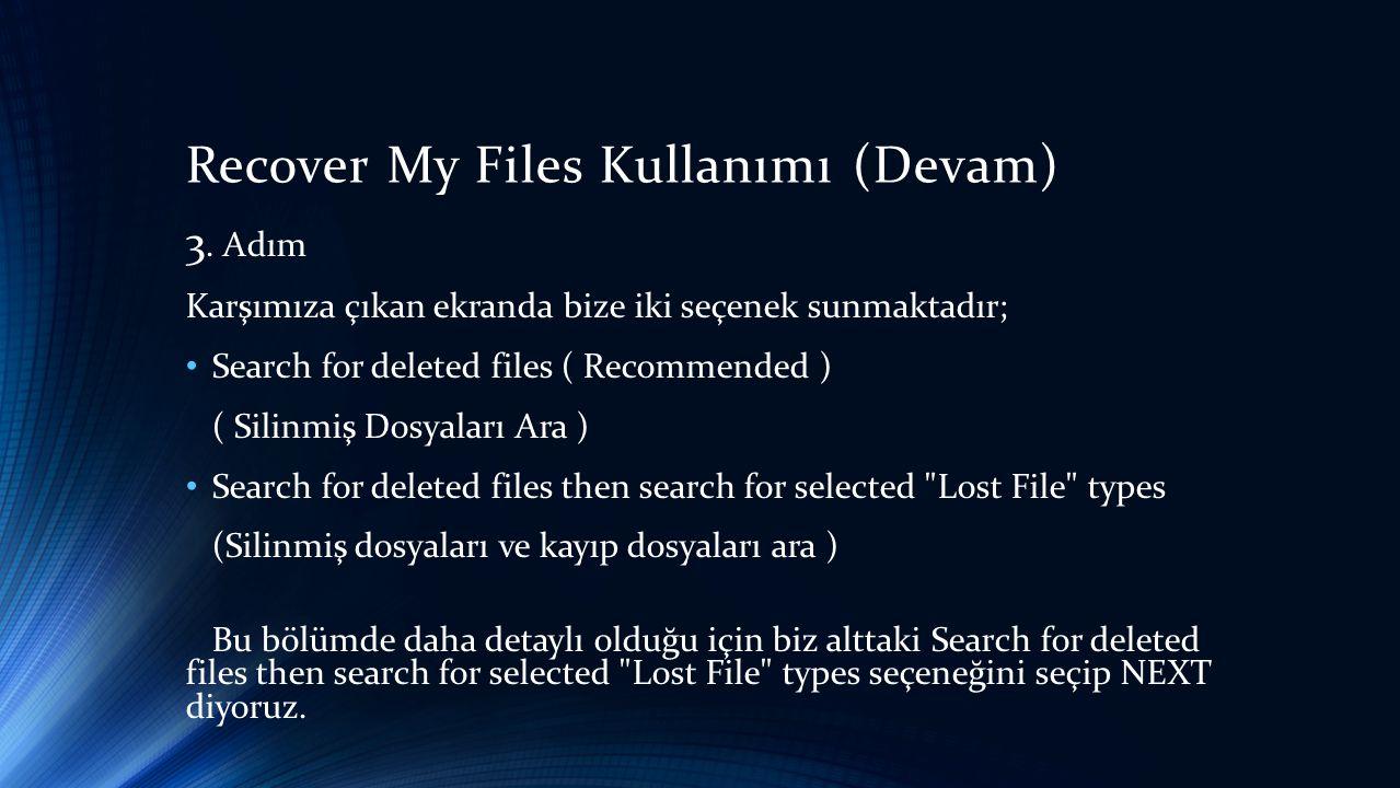 Recover My Files Kullanımı (Devam) 3.