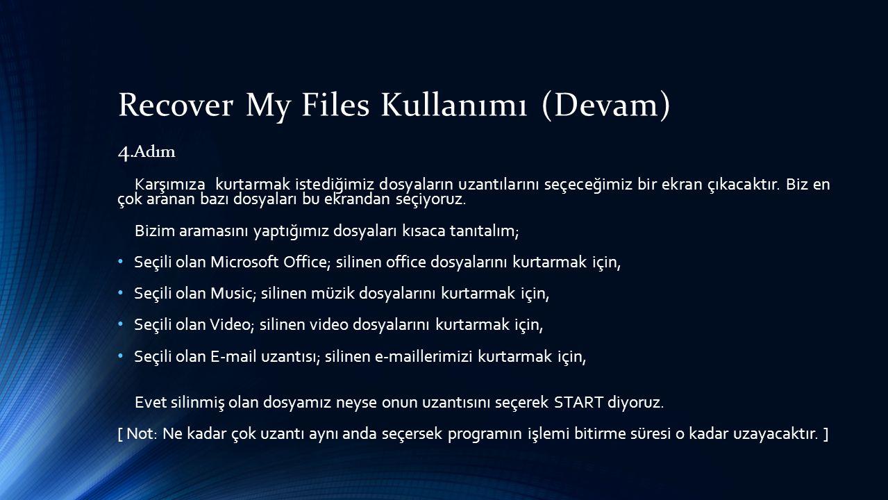 Recover My Files Kullanımı (Devam) 4.Adım Karşımıza kurtarmak istediğimiz dosyaların uzantılarını seçeceğimiz bir ekran çıkacaktır.
