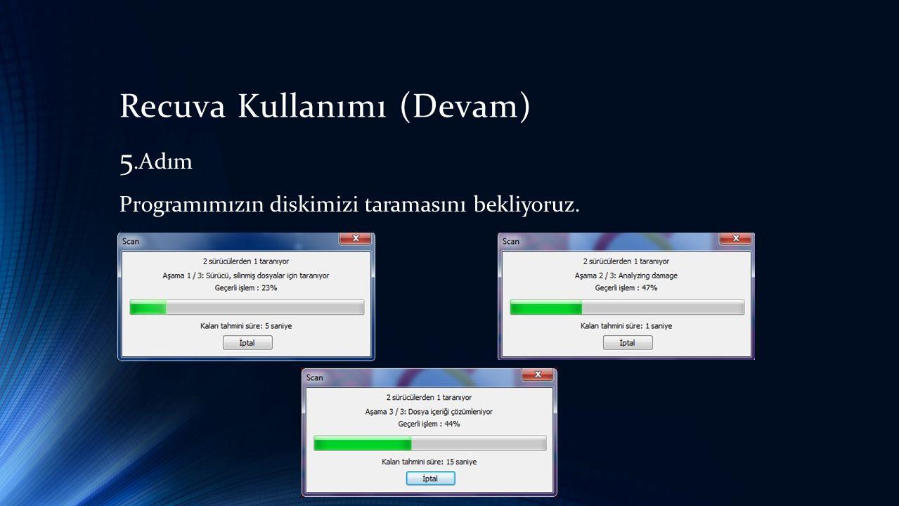 Recuva Kullanımı (Devam) 5.Adım Programımızın diskimizi taramasını bekliyoruz.