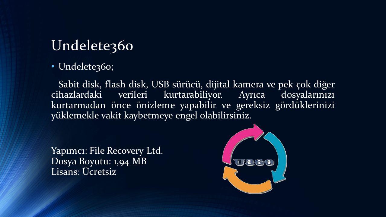 Undelete360 • Undelete360; Sabit disk, flash disk, USB sürücü, dijital kamera ve pek çok diğer cihazlardaki verileri kurtarabiliyor.
