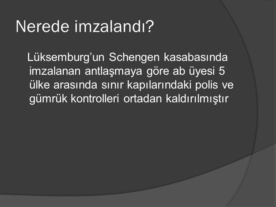 Nerede imzalandı? Lüksemburg'un Schengen kasabasında imzalanan antlaşmaya göre ab üyesi 5 ülke arasında sınır kapılarındaki polis ve gümrük kontroller