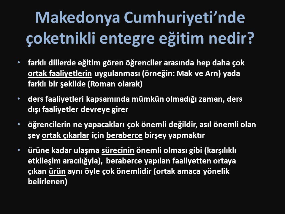 Makedonya Cumhuriyeti'nde çoketnikli entegre eğitim nedir? • farklı dillerde eğitim gören öğrenciler arasında hep daha çok ortak faaliyetlerin uygulan