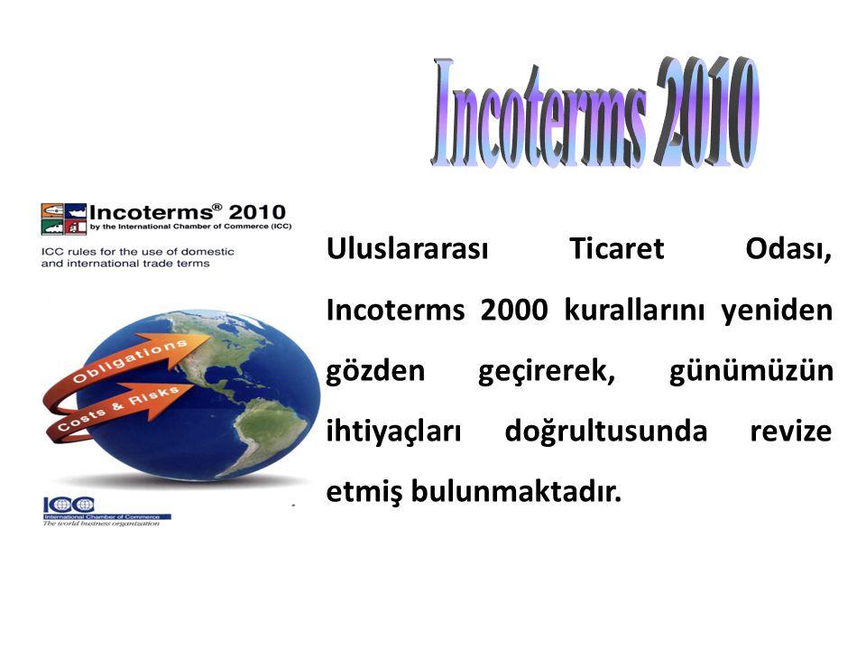 Uluslararası Ticaret Odası, Incoterms 2000 kurallarını yeniden gözden geçirerek, günümüzün ihtiyaçları doğrultusunda revize etmiş bulunmaktadır.