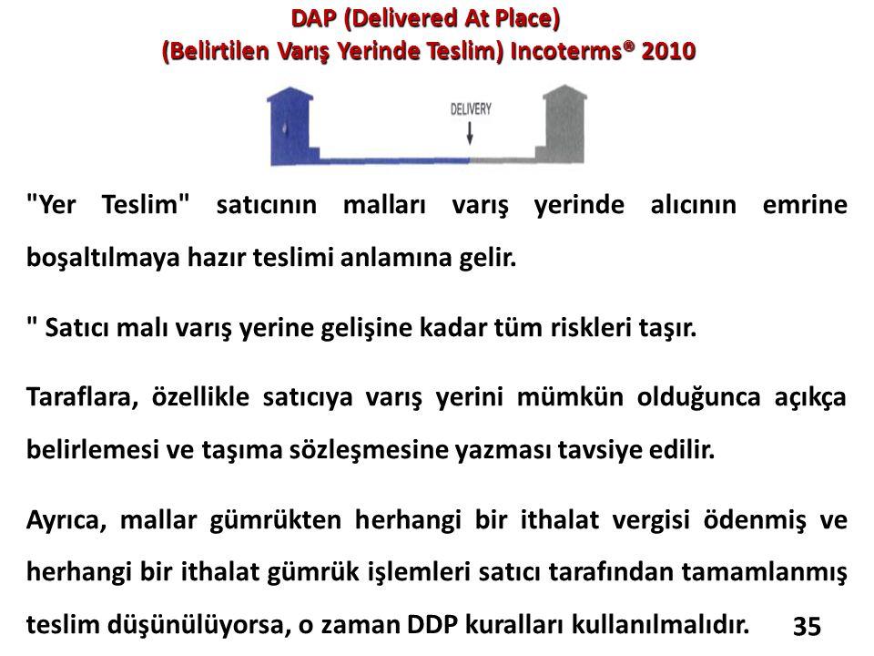 DAP (Delivered At Place) (Belirtilen Varış Yerinde Teslim) Incoterms® 2010