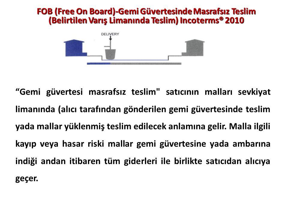 """FOB (Free On Board)-Gemi Güvertesinde Masrafsız Teslim (Belirtilen Varış Limanında Teslim) Incoterms® 2010 """"Gemi güvertesi masrafsız teslim"""