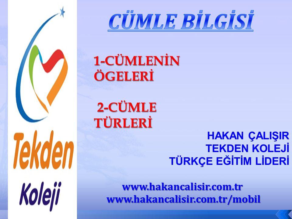 HAKAN ÇALIŞIR TEKDEN KOLEJİ TÜRKÇE EĞİTİM LİDERİwww.hakancalisir.com.tr www.hakancalisir.com.tr/mobil www.hakancalisir.com.tr/mobil