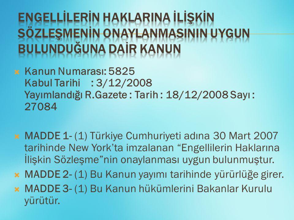  Kanun Numarası: 5825 Kabul Tarihi : 3/12/2008 Yayımlandığı R.Gazete : Tarih : 18/12/2008 Sayı : 27084  MADDE 1- (1) Türkiye Cumhuriyeti adına 30 Ma