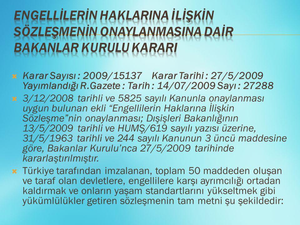  Karar Sayısı : 2009/15137 Karar Tarihi : 27/5/2009 Yayımlandığı R.Gazete : Tarih : 14/07/2009 Sayı : 27288  3/12/2008 tarihli ve 5825 sayılı Kanunl
