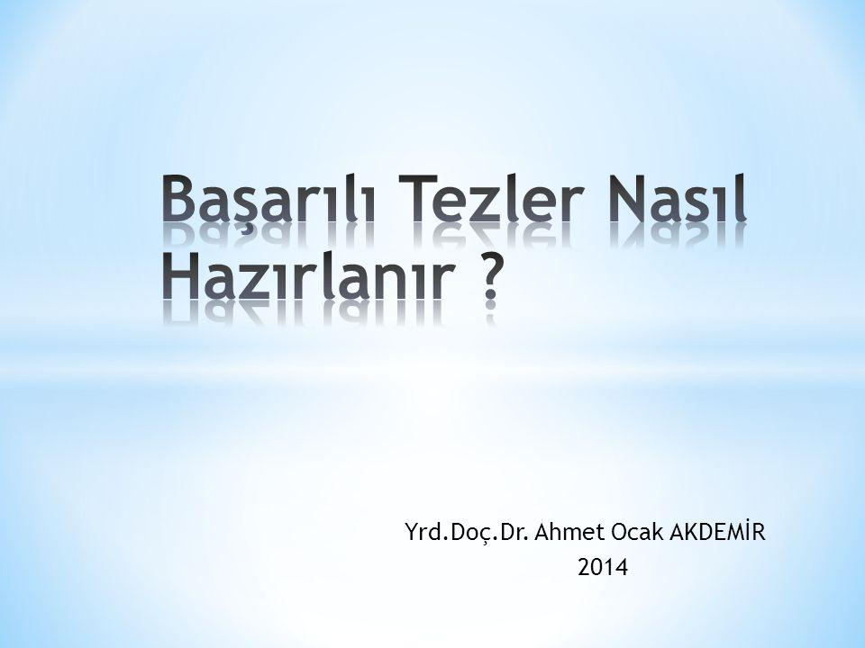 Yrd.Doç.Dr. Ahmet Ocak AKDEMİR 2014