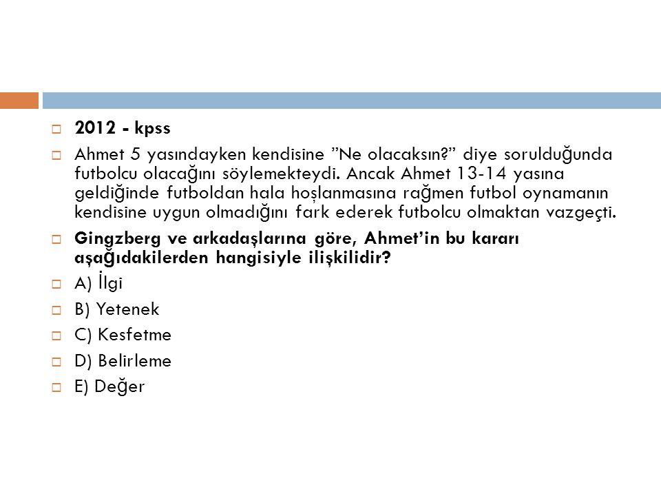 """ 2012 - kpss  Ahmet 5 yasındayken kendisine """"Ne olacaksın?"""" diye soruldu ğ unda futbolcu olaca ğ ını söylemekteydi. Ancak Ahmet 13-14 yasına geldi ğ"""