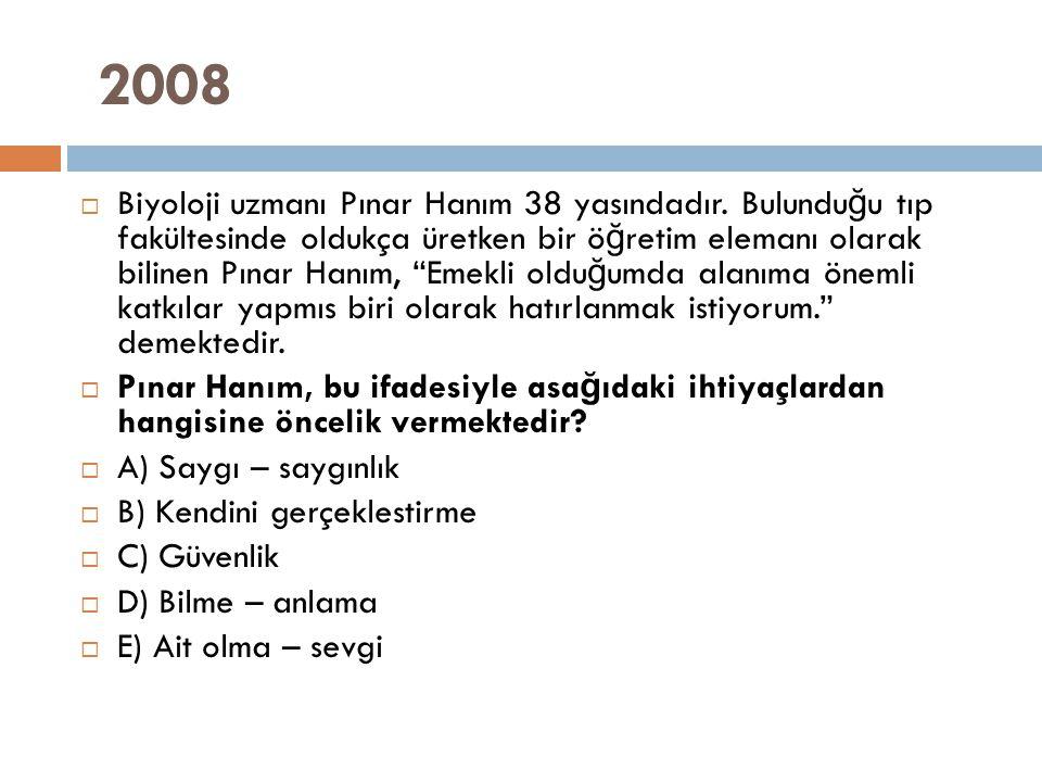 """2008  Biyoloji uzmanı Pınar Hanım 38 yasındadır. Bulundu ğ u tıp fakültesinde oldukça üretken bir ö ğ retim elemanı olarak bilinen Pınar Hanım, """"Emek"""