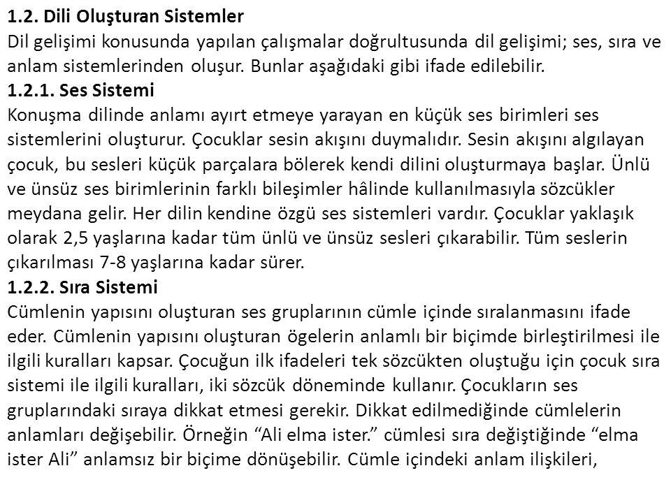 Türkçe'de isim ve fiillere düzenli olarak takılan eklerle belirtilir.