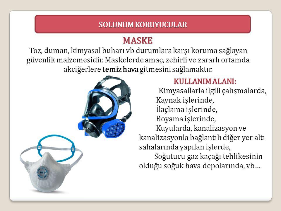 MASKE Toz, duman, kimyasal buharı vb durumlara karşı koruma sağlayan güvenlik malzemesidir. Maskelerde amaç, zehirli ve zararlı ortamda akciğerlere te