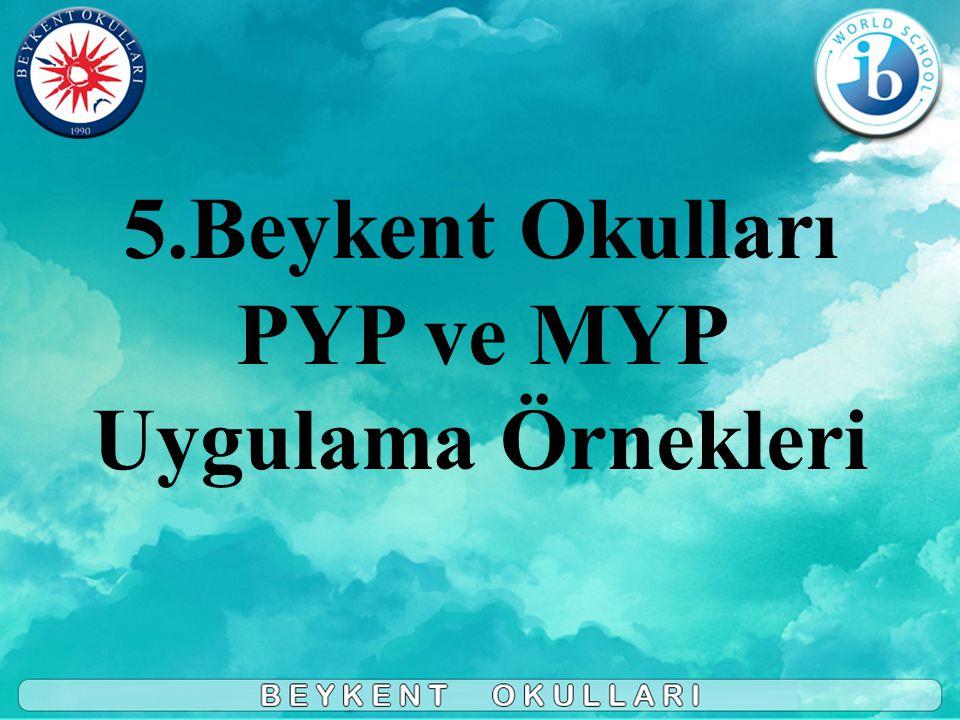 5.Beykent Okulları PYP ve MYP Uygulama Örnekleri
