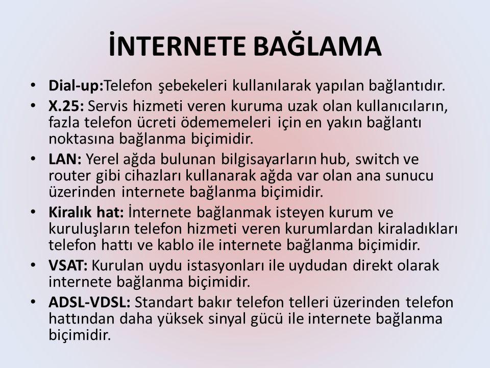İNTERNETE BAĞLAMA • Dial-up:Telefon şebekeleri kullanılarak yapılan bağlantıdır.