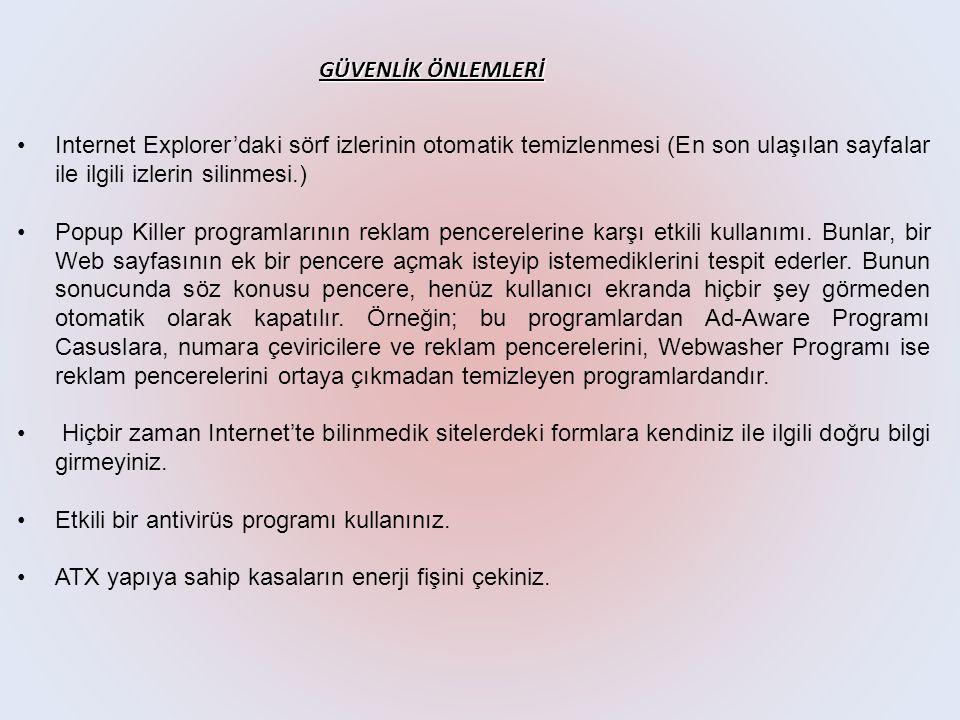 •Internet Explorer'daki sörf izlerinin otomatik temizlenmesi (En son ulaşılan sayfalar ile ilgili izlerin silinmesi.) •Popup Killer programlarının reklam pencerelerine karşı etkili kullanımı.