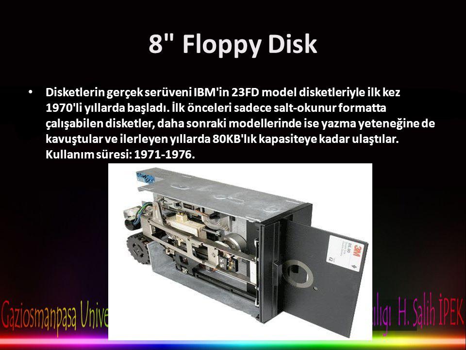 8 Floppy Disk • Disketlerin gerçek serüveni IBM in 23FD model disketleriyle ilk kez 1970 li yıllarda başladı.