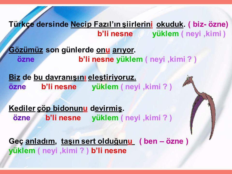 YARDIMCI ÖGELER 1- NESNE Cümlede öznenin yaptığı işten etkilenen ögedir. Fiil cümleleri nesne alır; isim cümleleri nesne almaz. İki çeşit nesne vardır